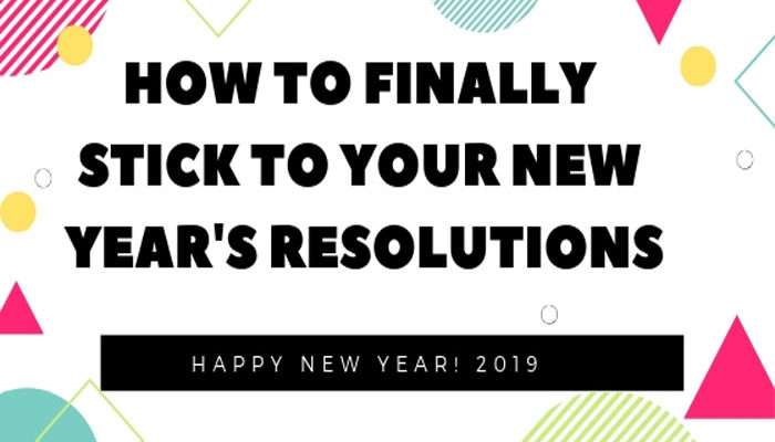 How to Make New Year Resolutions and Stick to them?